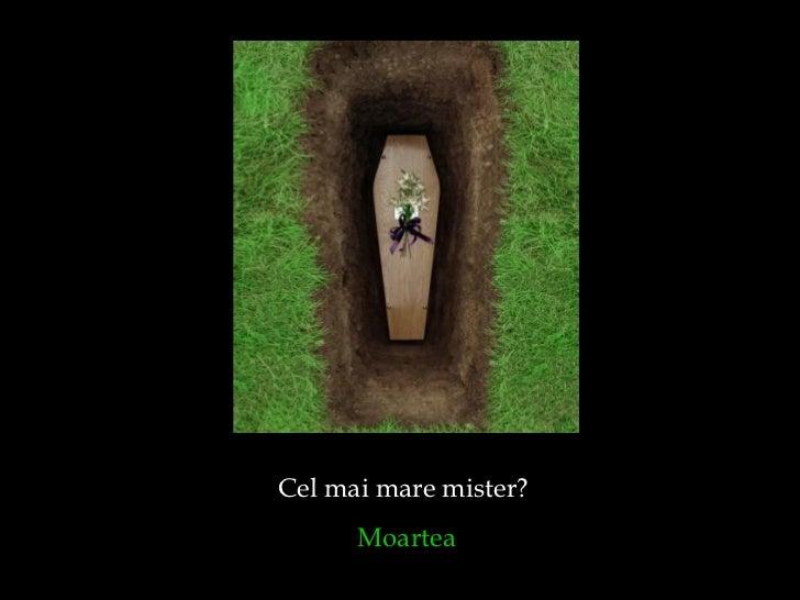 Cel mai mare mister?  Moartea