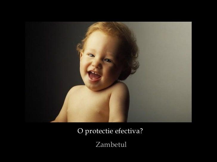 O protectie efectiva?  Zambetul