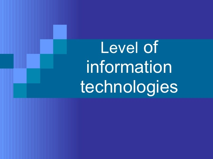 Level  of information technologies