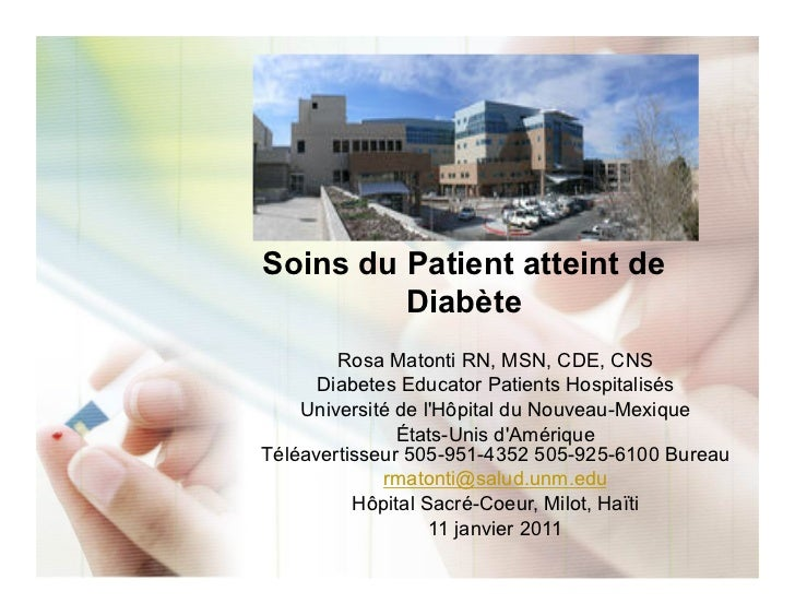 Soins du Patient atteint de         Diabète        Rosa Matonti RN, MSN, CDE, CNS      Diabetes Educator Patients Hospital...