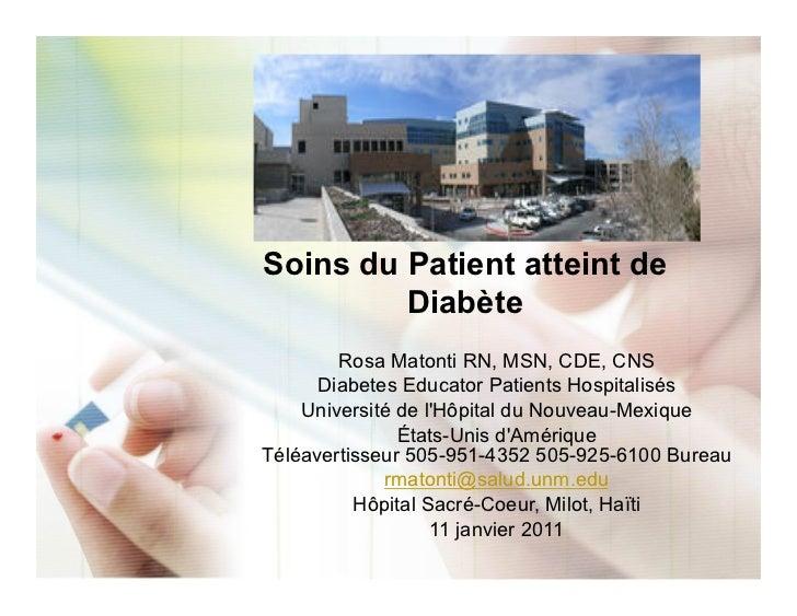 Soins du Patient atteint de         Diabète        Rosa Matonti RN, MSN, CDE, CNS      Diabetes Educator Patients Hospital...