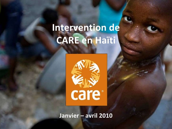 Intervention de CARE en Haïti Janvier – avril 2010