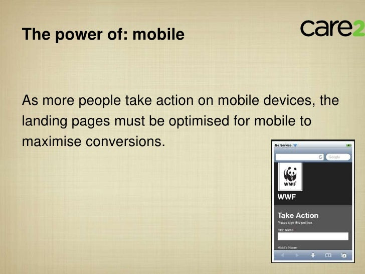 The power of: mobileAs more people take action on mobile devices, thelanding pages must be optimised for mobile tomaximise...