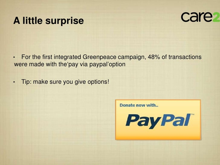"""A little surprise• For the first integrated Greenpeace campaign, 48% of transactionswere made with the""""pay via paypal""""opti..."""