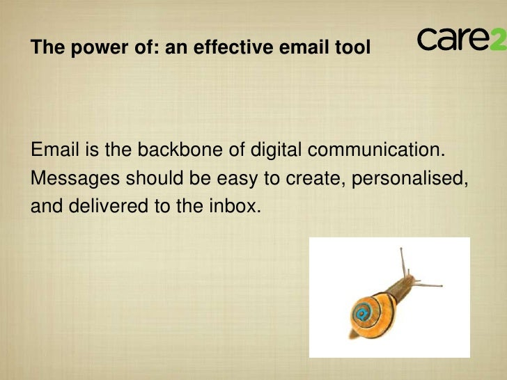 The power of: an effective email toolEmail is the backbone of digital communication.Messages should be easy to create, per...
