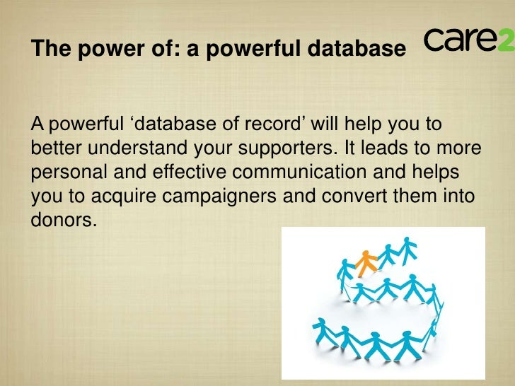 """The power of: a powerful databaseA powerful """"database of record"""" will help you tobetter understand your supporters. It lea..."""