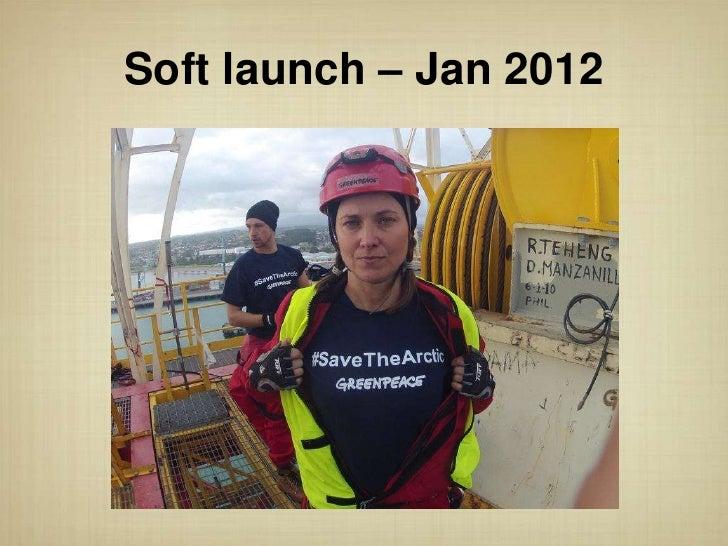 Soft launch – Jan 2012