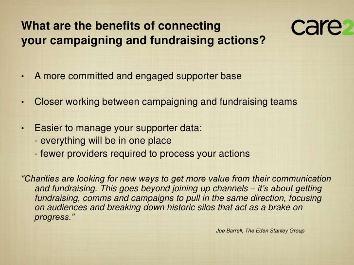 What are the benefits of connectingyour campaigning and fundraising actions?•   A more committed and engaged supporter bas...