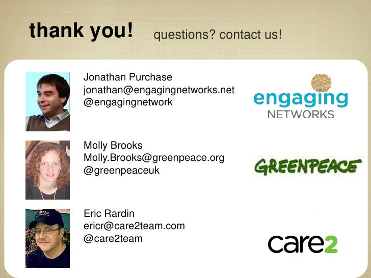thank you!        questions? contact us!     Jonathan Purchase     jonathan@engagingnetworks.net     @engagingnetwork     ...
