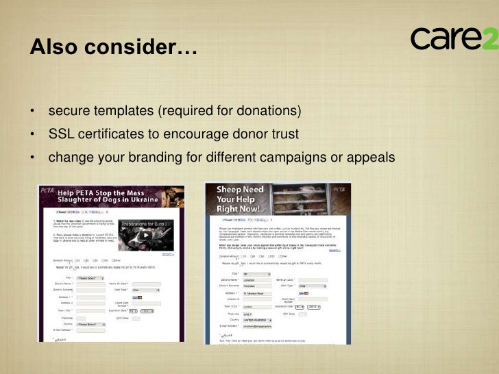 Also consider…• secure templates (required for donations)• SSL certificates to encourage donor trust• change your branding...