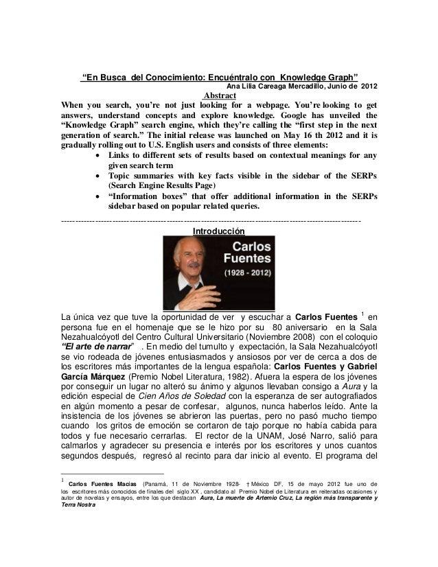 """""""En Busca del Conocimiento: Encuéntralo con Knowledge Graph""""Ana Lilia Careaga Mercadillo, Junio de 2012AbstractWhen you se..."""