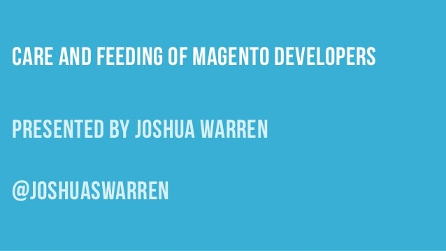 The Care and Feeding of Magento Developers