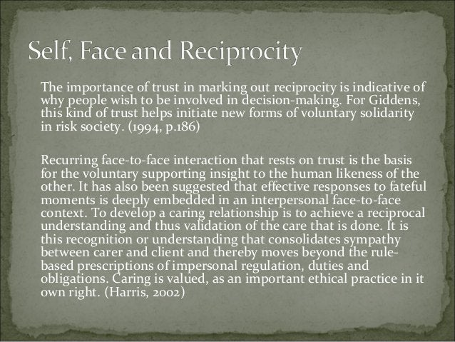 The importance of trust in marking out reciprocity is indicative of why people wish to be involved in decision-making. For...