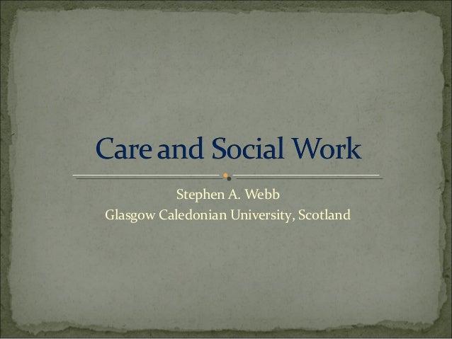 Stephen A. Webb Glasgow Caledonian University, Scotland