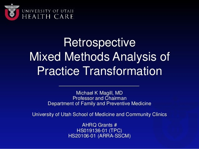Retrospective Mixed Methods Analysis of Practice Transformation Michael K Magill, MD Professor and Chairman Department of ...