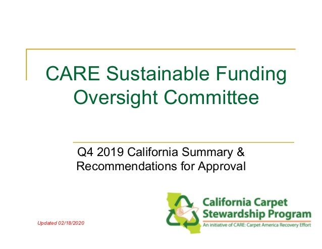 CARE Sustainable Funding Oversight Committee Q4 2019 California Summary & Recommendations for Approval Updated 02/18/2020