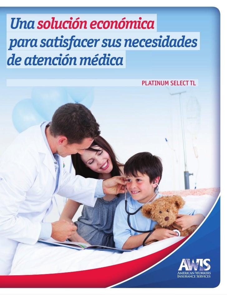 Una solución económicapara satisfacer sus necesidadesde atención médica                     PLATINUM SELECT TL