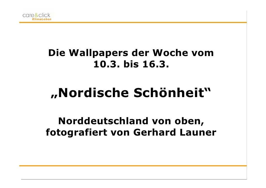 """Die Wallpapers der Woche vom         10.3. bis 16.3.   """"Nordische Schönheit""""    Norddeutschland von oben, fotografiert von..."""
