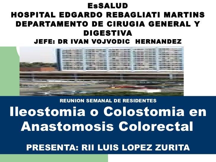 EsSALUD HOSPITAL EDGARDO REBAGLIATI MARTINS DEPARTAMENTO DE CIRUGIA GENERAL Y DIGESTIVA JEFE: DR IVAN VOJVODIC  HERNANDEZ ...