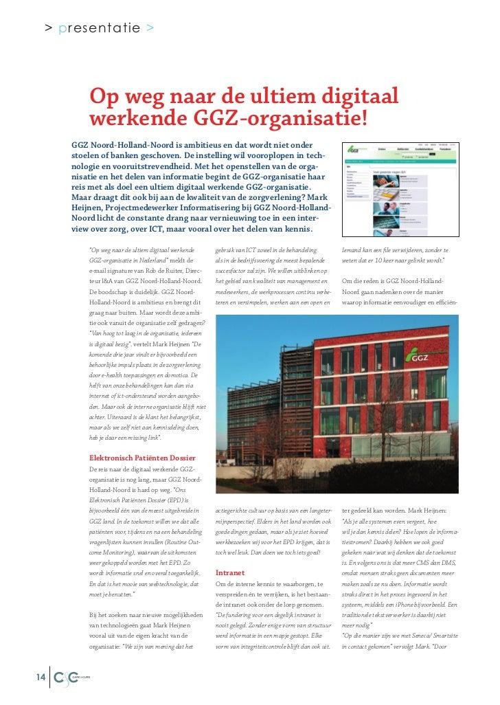 > presentatie >         Op weg naar de ultiem digitaal         werkende GGZ-organisatie!     GGZ Noord-Holland-Noord is am...