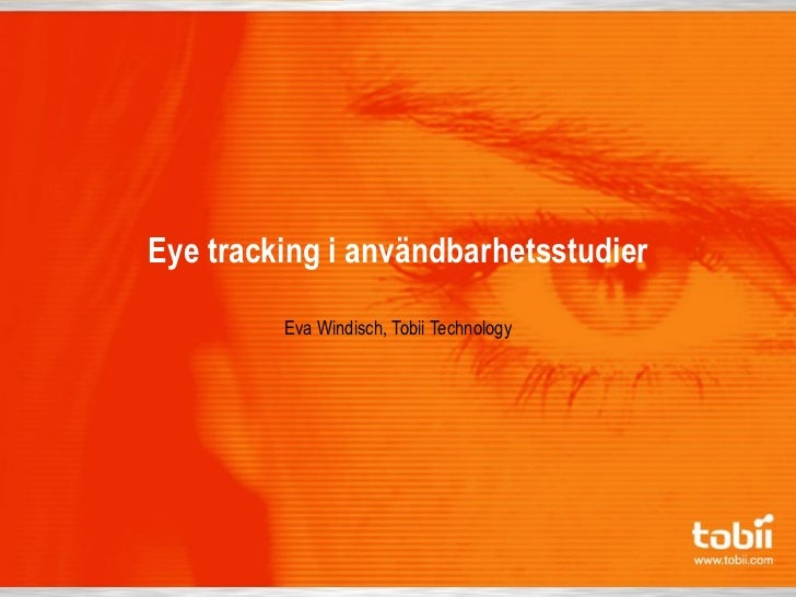 Eye tracking i användbarhetsstudier         Eva Windisch, Tobii Technology