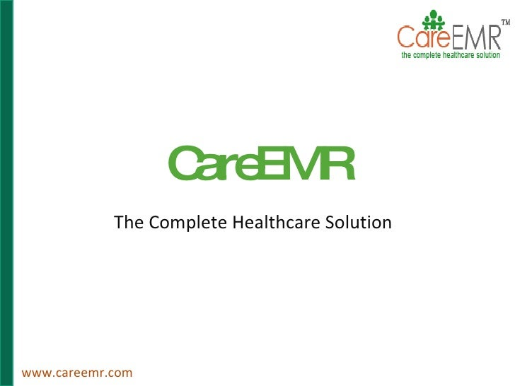 CareEMR The Complete Healthcare Solution www.careemr.com