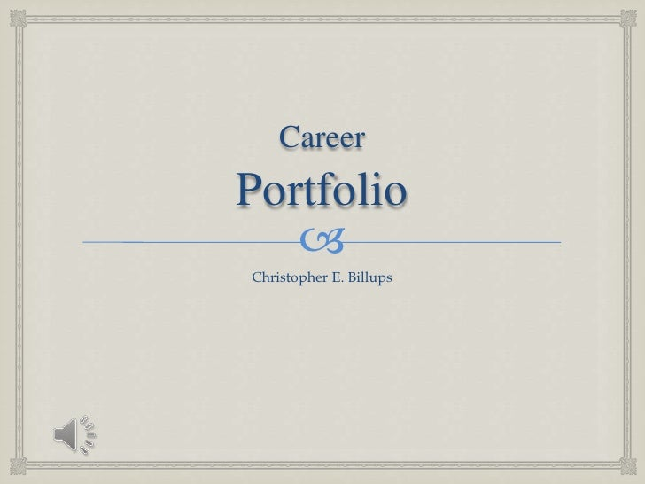 CareerPortfolio<br />Christopher E. Billups<br />