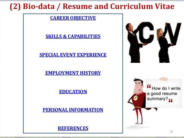 (2) Bio-data / Resume and Curriculum Vitae          CAREER OBJECTIVE         SKILLS & CAPABILITIES       SPECIAL EVENT EXP...