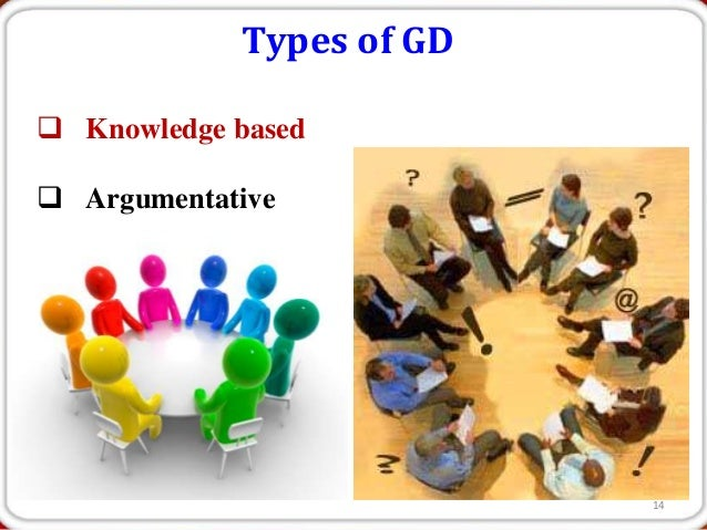 Types of GD Knowledge based Argumentative                          14