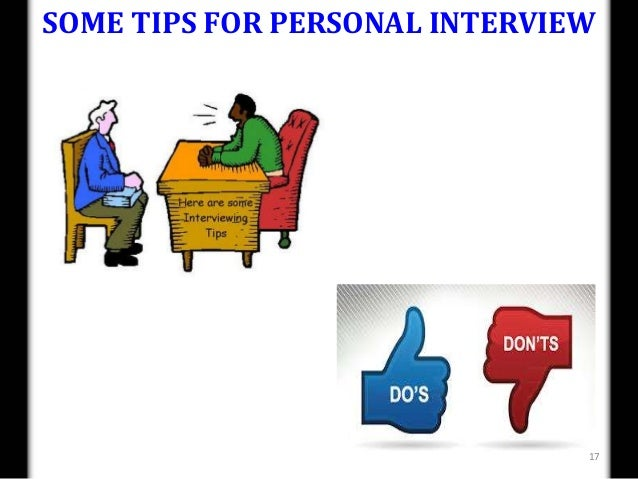 SOME TIPS FOR PERSONAL INTERVIEW                               17