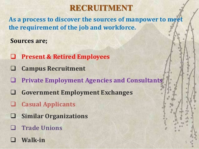 RECRUITMENTAs a process to discover the sources of manpower to meetthe requirement of the job and workforce.Sources are; ...