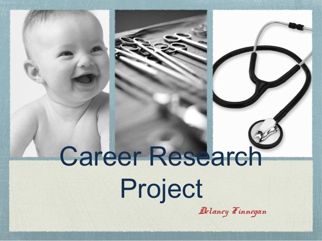 Career Research  Project  Delaney Finnegan