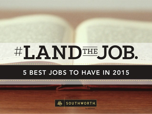 5 BEST JOBS TO HAVE IN 2015