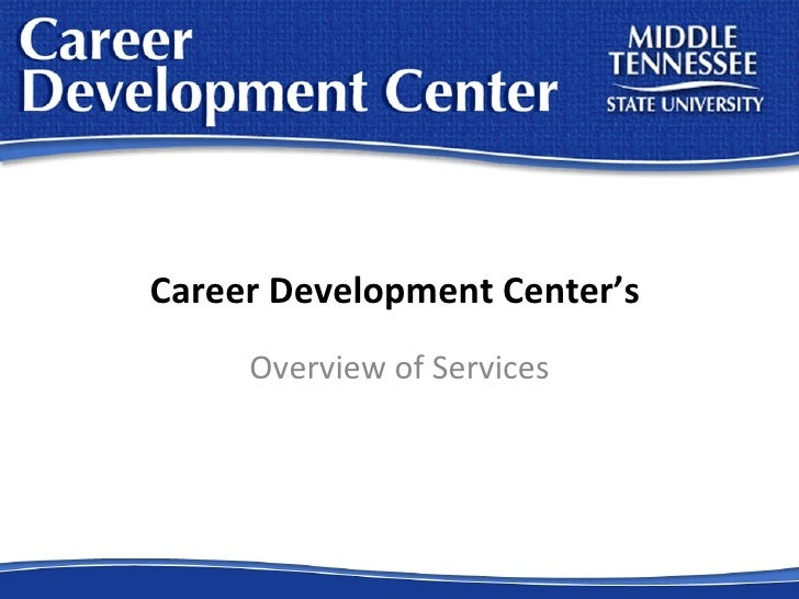 Overview of Services Career Development Center's