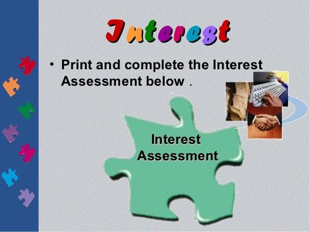 Interest• Print and complete the Interest  Assessment below .               Interest             Assessment