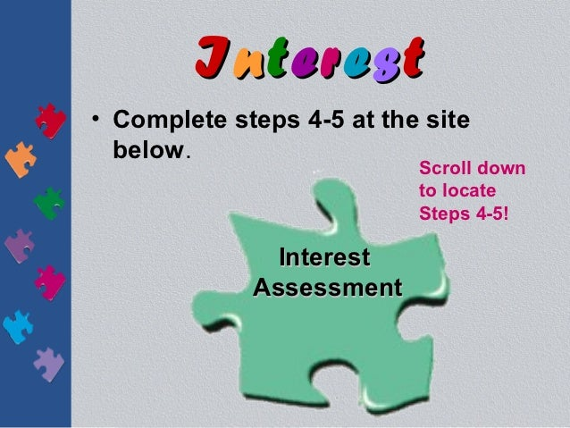 Interest• Complete steps 4-5 at the site  below.                           Scroll down                           to locate...
