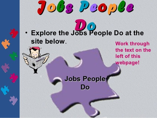 Jobs People               D o Do at the• Explore the Jobs People site below.             Work through                     ...