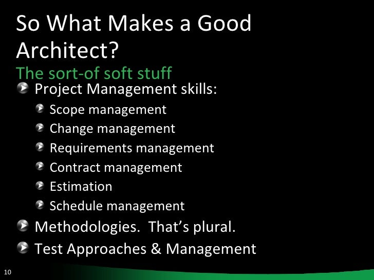 ... 10. So What Makes a Good Architect?