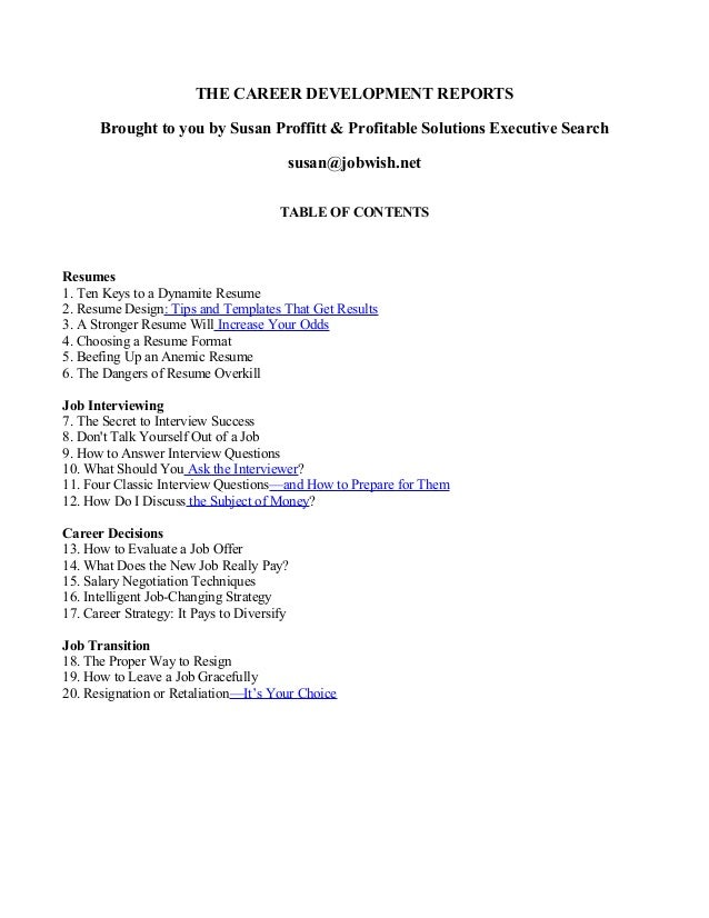 THE CAREER DEVELOPMENT REPORTS Brought to you by Susan Proffitt & Profitable Solutions Executive Search susan@jobwish.net ...