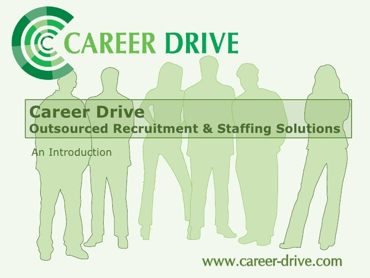 Career Drive   Outsourced Recruitment & Staffing Solutions   An Introduction