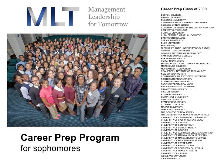 Career Prep Program for sophomores Career Prep Class of 2009  BOSTON COLLEGE  BROWN UNIVERSITY  BUCKNELL UNIVERSITY  CALIF...