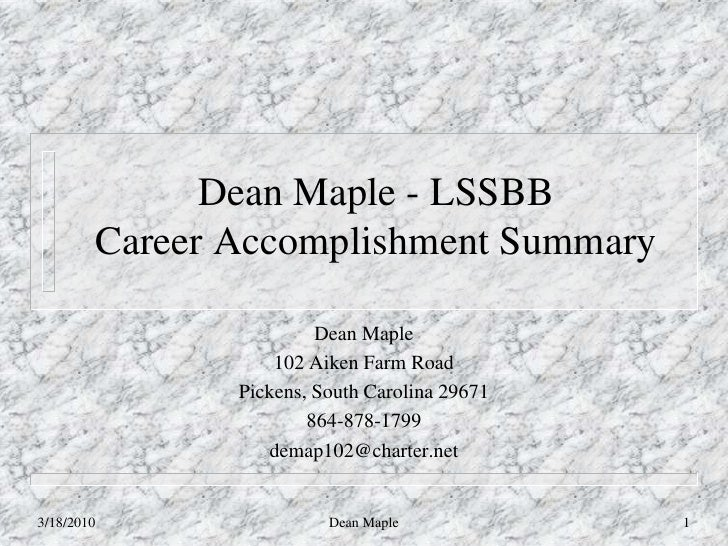 Dean Maple - LSSBB         Career Accomplishment Summary                          Dean Maple                    102 Aiken ...