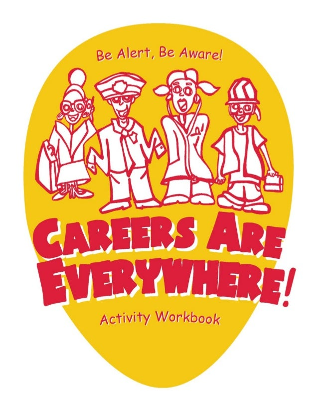 About the Careers Are Everywhere                     Activities WorkbookCareers are everywhere. More than just the title o...