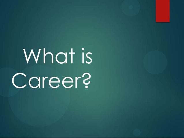 What is Career?