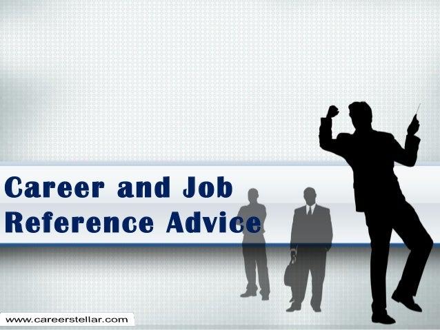 Career and Job Reference Advice