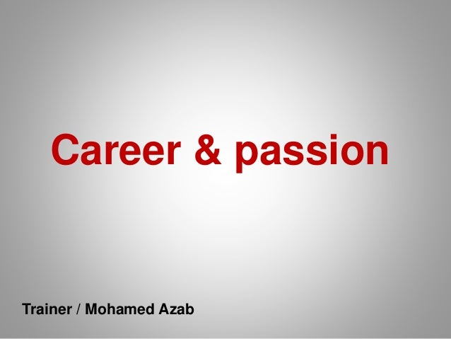 Career & passion Trainer / Mohamed Azab