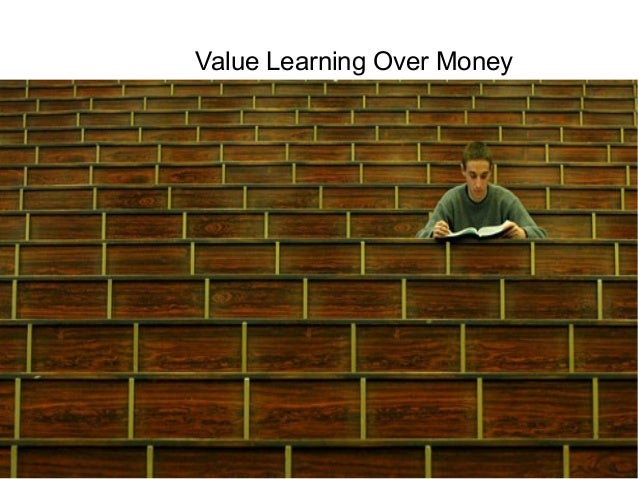 Value Learning Over Money  Talent and Career Building Mohammad Tawfik  #WikiCourses http://WikiCourses.WikiSpaces.com