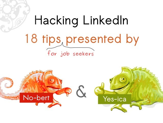 Hacking LinkedIn asf 18 tips presented by &No-bert Yes-ica for job seekers