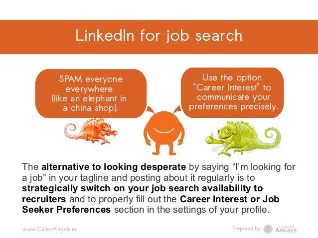 """LinkedIn for job search SPAM everyone everywhere (like an elephant in a china shop). Use the option """"Career Interest"""" to c..."""