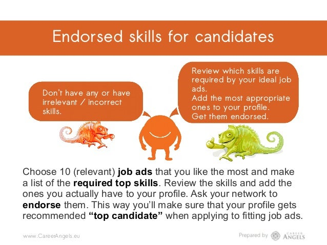 Endorsed skills for candidates Don't have any or have irrelevant / incorrect skills. Review which skills are required by y...